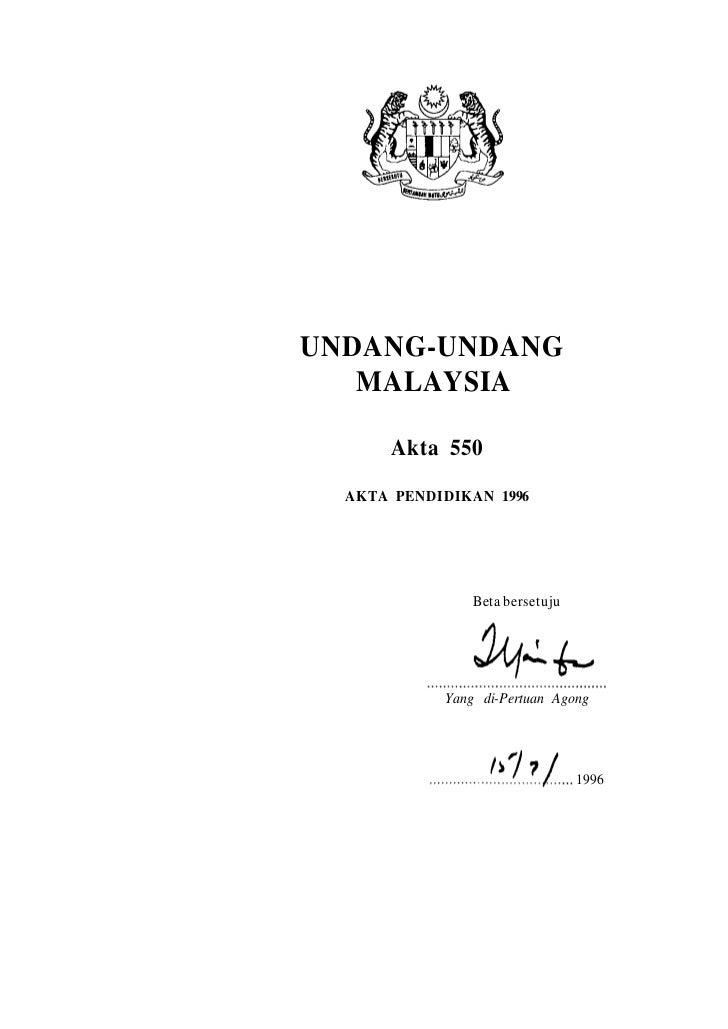 UNDANG-UNDANG   MALAYSIA       Akta 550  AKTA PENDIDIKAN 1996                Beta bersetuju            Yang di-Pertuan Ago...