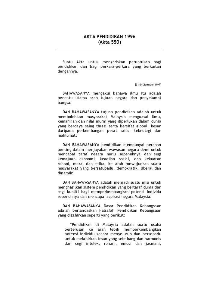 AKTA PENDIDIKAN 1996                  (Akta 550)  Suatu Akta untuk mengadakan peruntukan bagipendidikan dan bagi perkara-p...