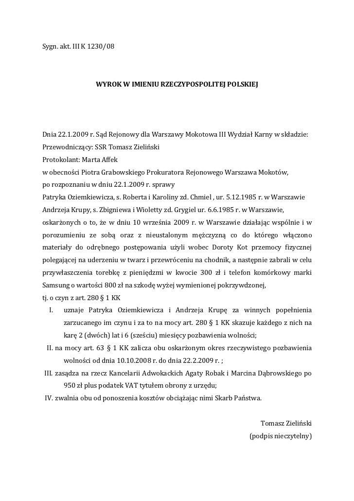 Sygn. akt. III K 1230/08                   WYROK W IMIENIU RZECZYPOSPOLITEJ POLSKIEJDnia 22.1.2009 r. Sąd Rejonowy dla War...