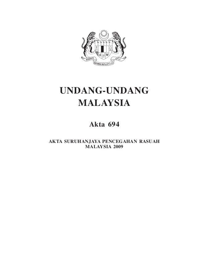 . Suruhanjaya Pencegahan Rasuah Malaysia 1 UNDANG-UNDANG MALAYSIA Akta 694 Akta Suruhanjaya pencegahan rasuah malaysia 2009