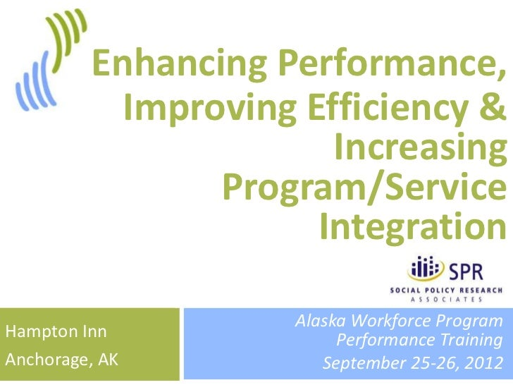 1         Enhancing Performance,           Improving Efficiency &                       Increasing                Program/...