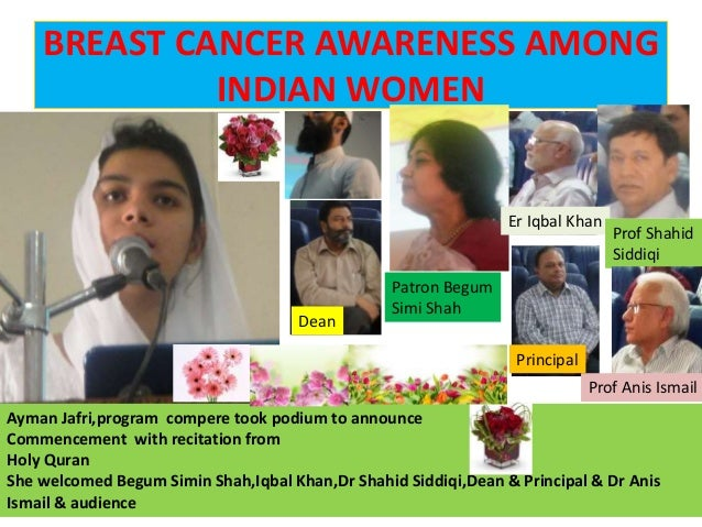 BREAST CANCER AWARENESS AMONG INDIAN WOMEN Ayman Jafri,program compere took podium to announce Commencement with recitatio...