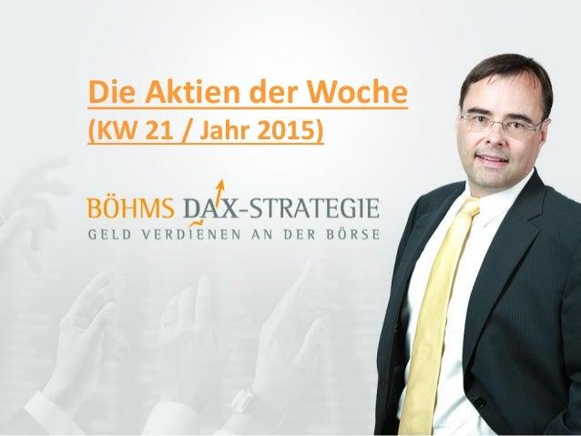 Die Aktien der Woche (KW 21 / Jahr 2015)