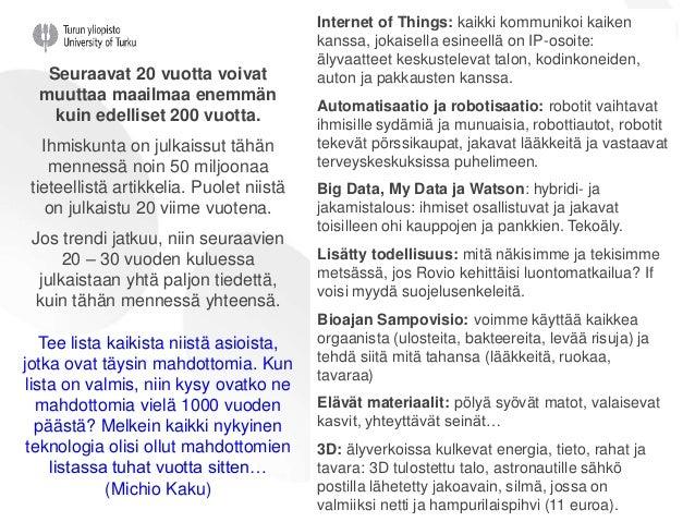 Internet of Things: kaikki kommunikoi kaiken kanssa, jokaisella esineellä on IP-osoite: älyvaatteet keskustelevat talon, k...