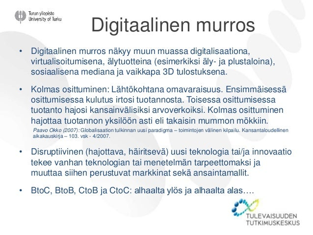 Digitaalinen murros • Digitaalinen murros näkyy muun muassa digitalisaationa, virtualisoitumisena, älytuotteina (esimerkik...