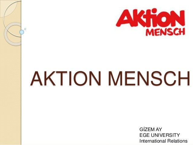 AKTION MENSCH GİZEM AY EGE UNIVERSITY International Relations