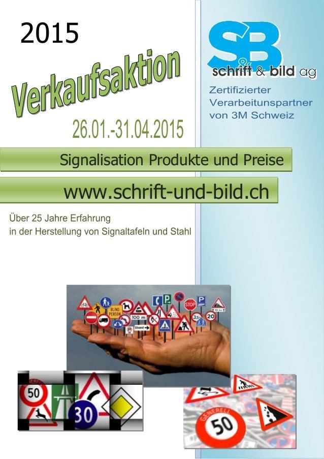 2015 Signalisation Produkte und Preise www.schrift-und-bild.ch