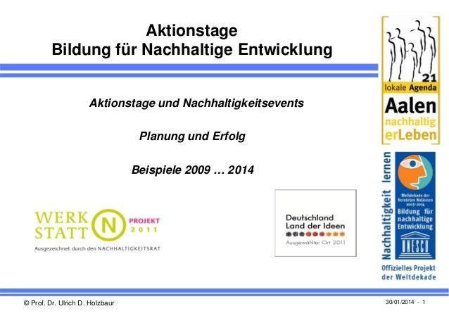 Aktionstage Bildung für Nachhaltige Entwicklung  Aktionstage und Nachhaltigkeitsevents Planung und Erfolg Beispiele 2009 …...