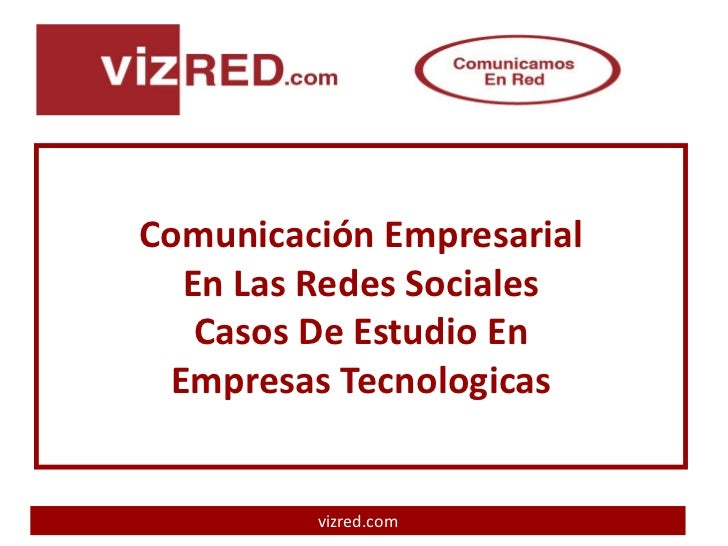 Comunicación Empresarial  En Las Redes Sociales   Casos De Estudio En Empresas Tecnologicas         vizred.com