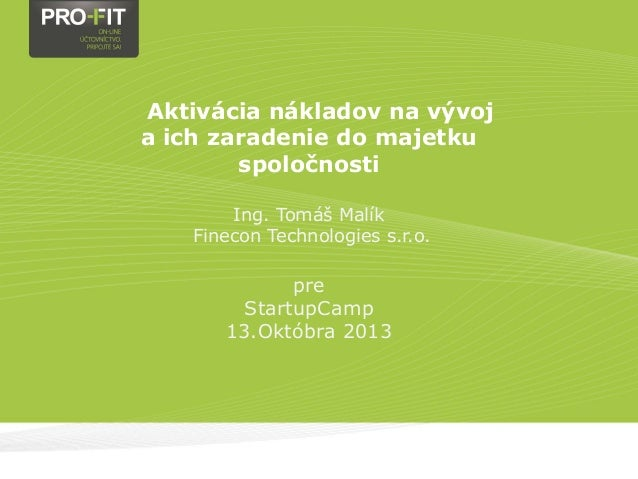 Aktivácia nákladov na vývoj a ich zaradenie do majetku spoločnosti Ing. Tomáš Malík Finecon Technologies s.r.o.  pre Start...