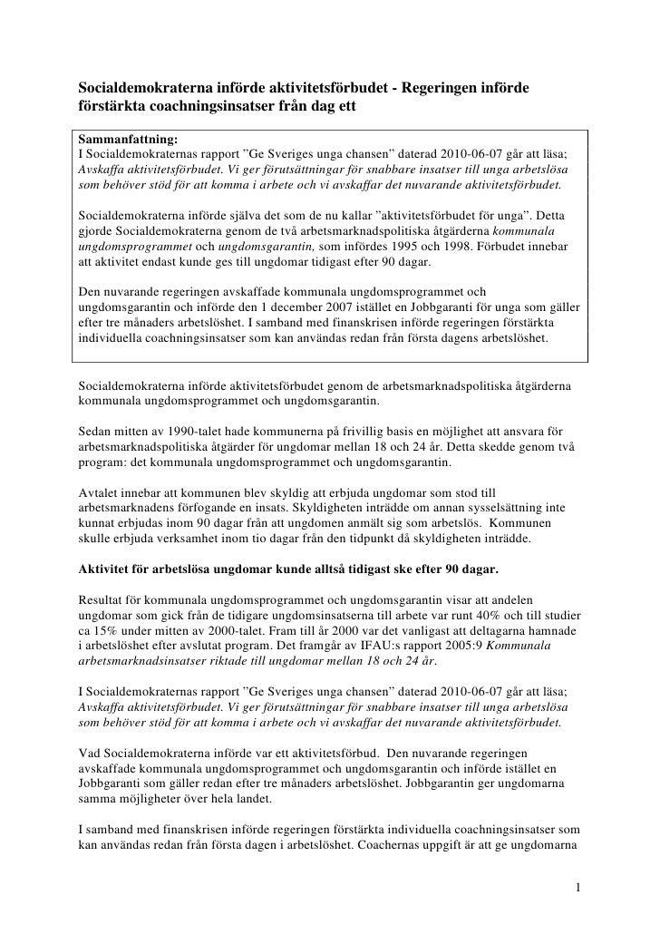 Socialdemokraterna införde aktivitetsförbudet - Regeringen införde förstärkta coachningsinsatser från dag ett  Sammanfattn...