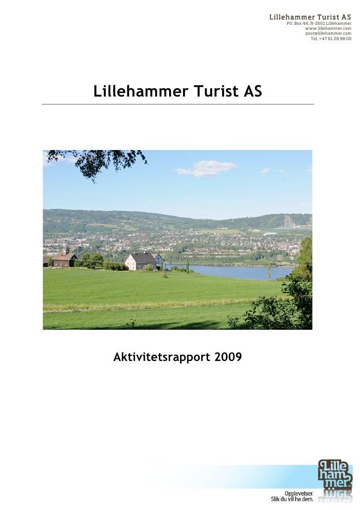 Lilleham m er Turist AS                                       PO. Box 44, N-2601 Lillehammer                              ...