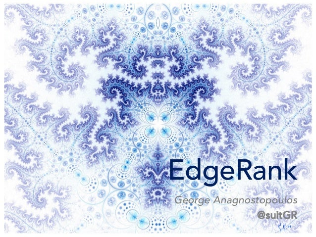 EdgeRankGeorge Anagnostopoulos@suitGR
