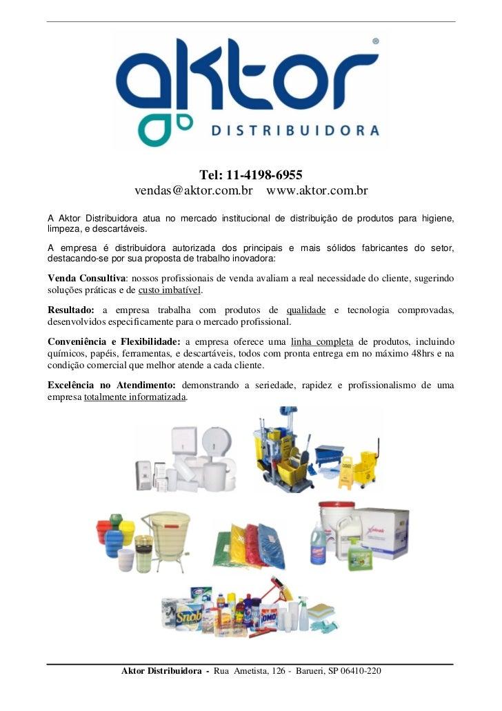 Tel: 11-4198-6955                    vendas@aktor.com.br www.aktor.com.brA Aktor Distribuidora atua no mercado institucion...
