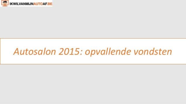 Autosalon 2015: opvallende vondsten