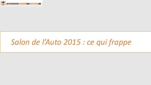 Salon de l'Auto 2015 : ce qui frappe