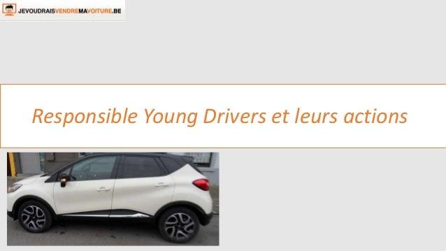 Responsible Young Drivers et leurs actions