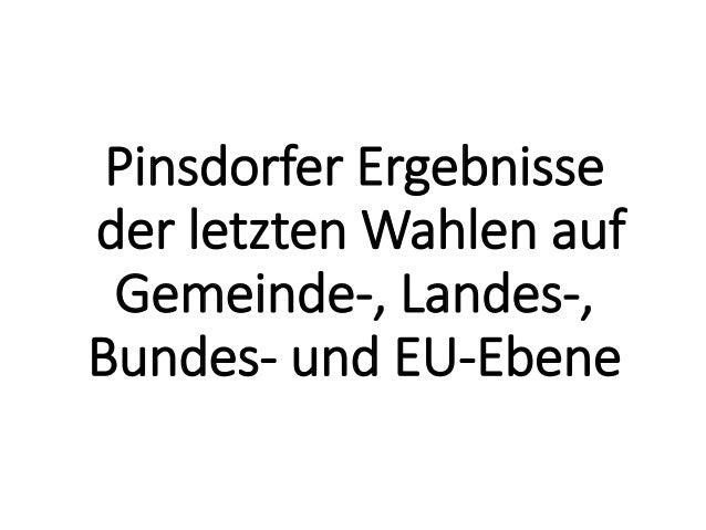 Pinsdorfer Ergebnisse der letzten Wahlen auf Gemeinde-, Landes-, Bundes- und EU-Ebene