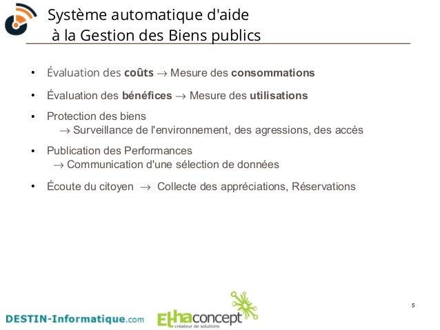 5  Système automatique d'aide  à la Gestion des Biens publics  ● Évaluation des coûts ® Mesure des consommations  ● Évalua...