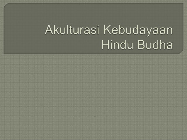 Akulturasi Hindu Budha