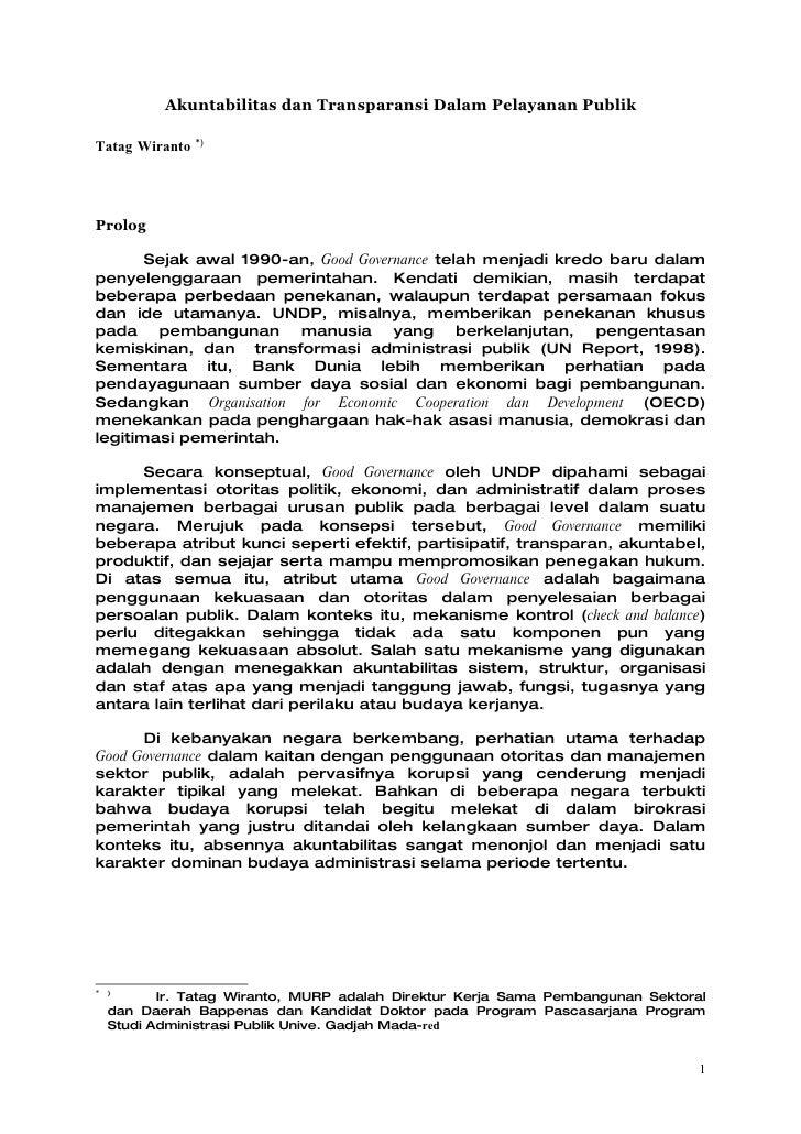 Akuntabilitas dan Transparansi Dalam Pelayanan Publik                  *) Tatag Wiranto     Prolog         Sejak awal 1990...