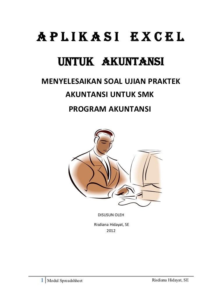 APLikasi EXCEL         untuk AKUNTANSIMENYELESAIKAN SOAL UJIAN PRAKTEK             AKUNTANSI UNTUK SMK              PROGRA...