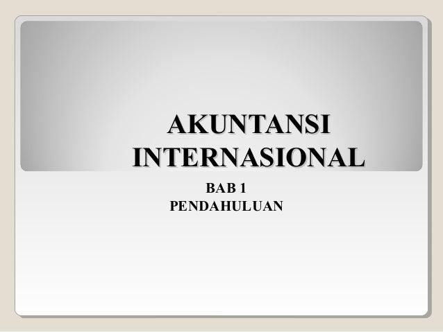 Makalah Akuntansi Internasional Bab 1