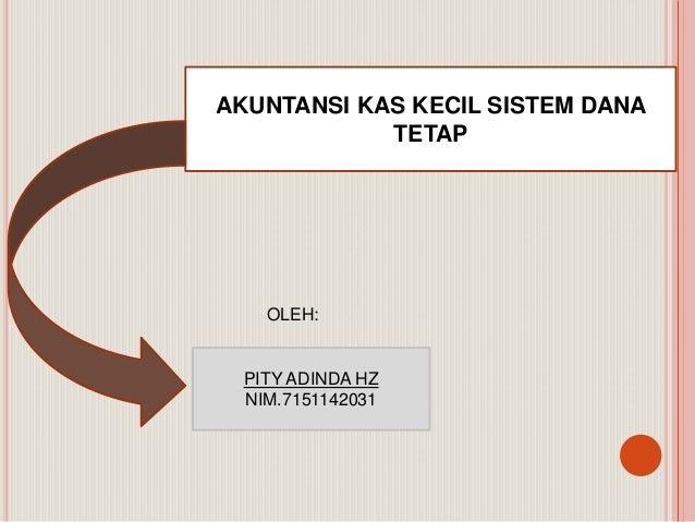 Akuntansi Kas Kecil Dengan Sistem Dana Tetap