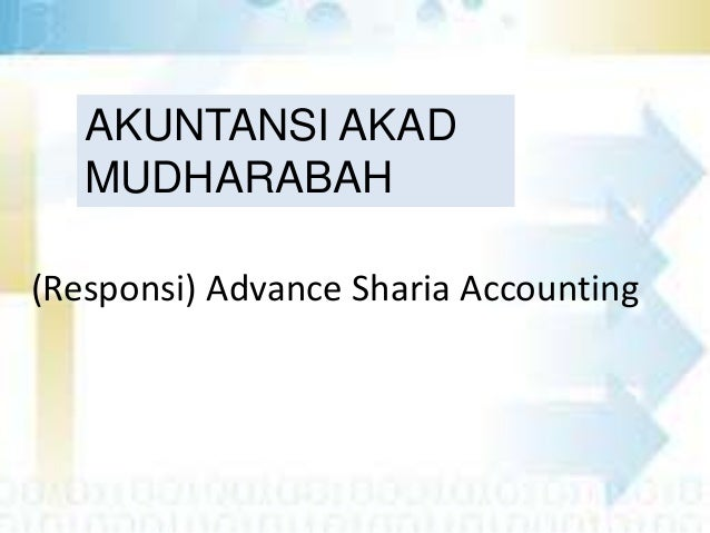 AKUNTANSI AKAD MUDHARABAH (Responsi) Advance Sharia Accounting