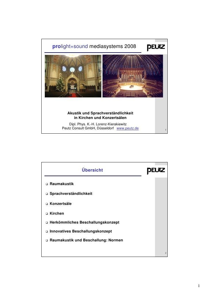 prolight+sound mediasystems 2008               Akustik und Sprachverständlichkeit              in Kirchen und Konzertsälen...