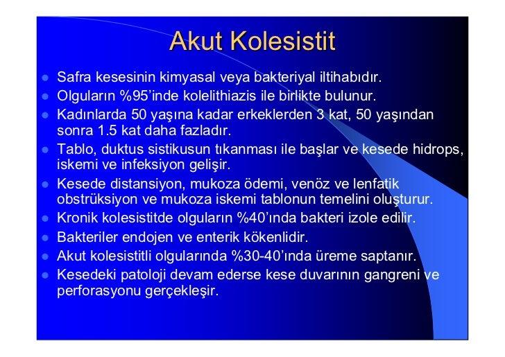 Akut KolesistitSafra kesesinin kimyasal veya bakteriyal iltihabıdır.Olguların %95'inde kolelithiazis ile birlikte bulunur....