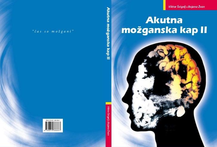 Viktor Švigelj & Bojana Žvan                                     Akutna možganska kap II                                  ...