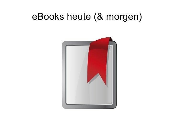 eBooks heute (& morgen)