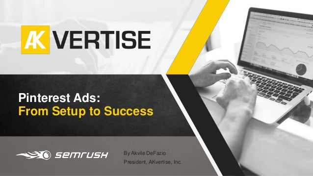 Akvile DeFazio — Pinterest Ads: From Set-up To Success