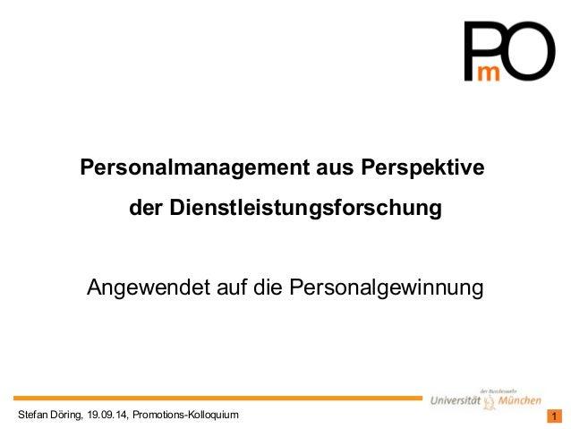 Personalmanagement aus Perspektive  der Dienstleistungsforschung  Angewendet auf die Personalgewinnung  Stefan Döring, 19....