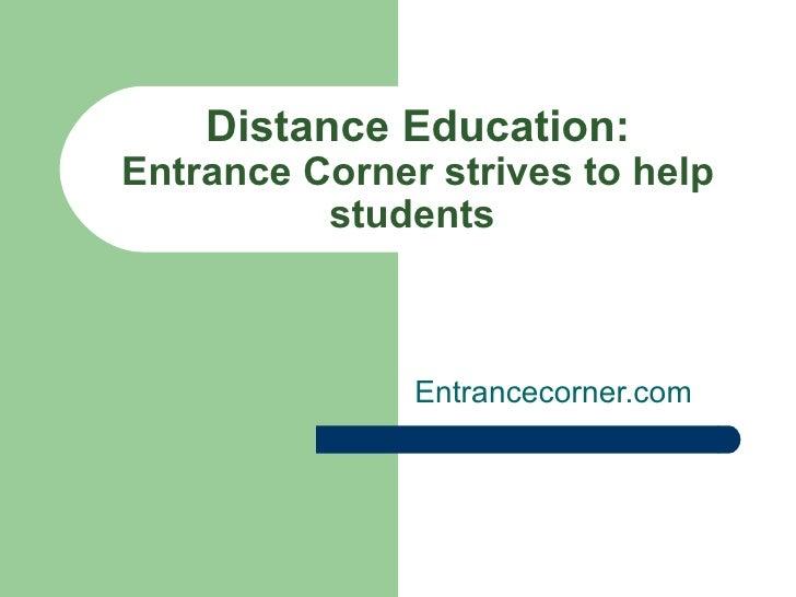 Distance Education: Entrance Corner strives to help students   Entrancecorner.com