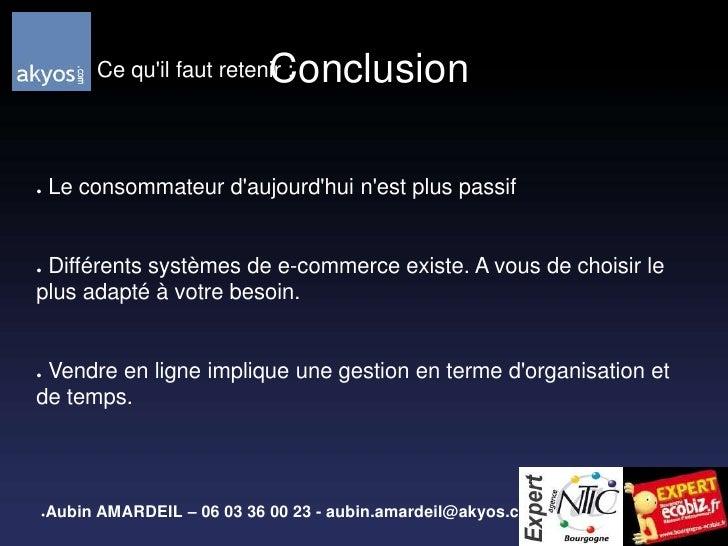Conclusion<br />          Ce qu'il faut retenir :<br /> Le consommateur d'aujourd'hui n'est plus passif<br /> Différents ...