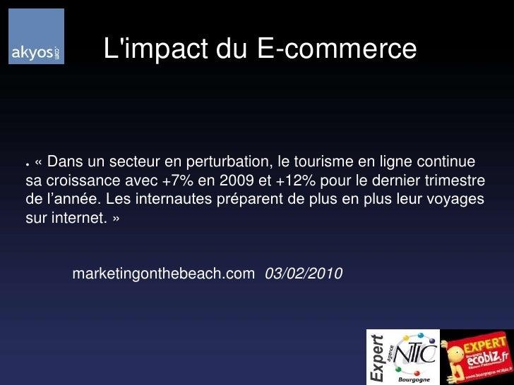 L'impact du E-commerce<br /> «Dans un secteur en perturbation, le tourisme en ligne continue sa croissance avec +7% en 2...
