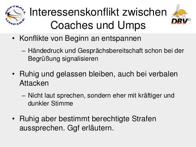 Interessenskonflikt zwischen         Coaches und Umps• Konflikte von Beginn an entspannen  – Händedruck und Gesprächsberei...