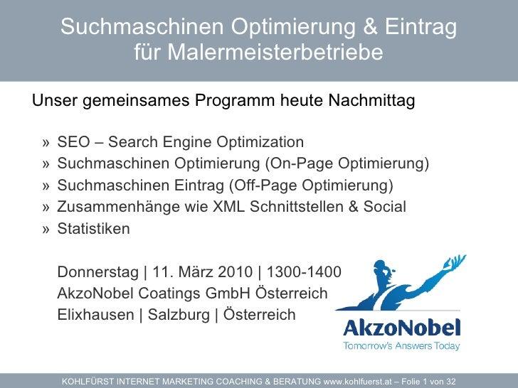 Suchmaschinen Optimierung & Eintrag für Malermeisterbetriebe <ul><li>Unser gemeinsames Programm heute Nachmittag  </li></u...