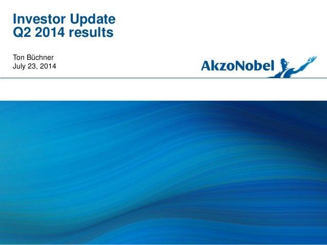 Investor Update Q2 2014 results Ton Büchner July 23, 2014