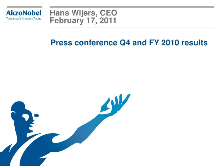 Hans Wijers, CEOFebruary 17, 2011Press conference Q4 and FY 2010 results