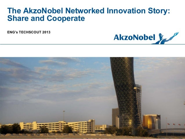 The AkzoNobel Networked Innovation Story: Share and Cooperate ENG's TECHSCOUT 2013