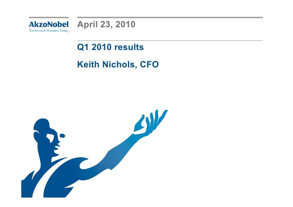 April 23, 2010  Q1 2010 results Keith Nichols, CFO
