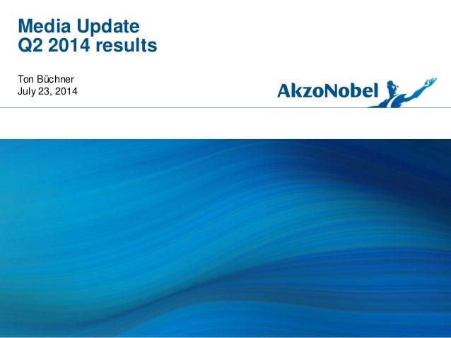 Media Update Q2 2014 results Ton Büchner July 23, 2014