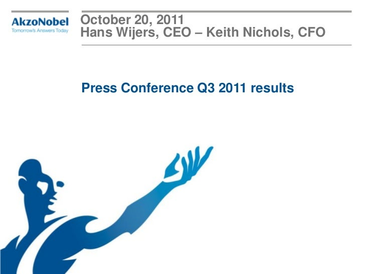 October 20, 2011Hans Wijers, CEO – Keith Nichols, CFOPress Conference Q3 2011 results