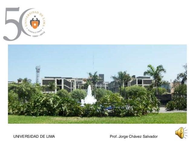 UNIVERSIDAD DE LIMA Prof. Jorge Chávez Salvador