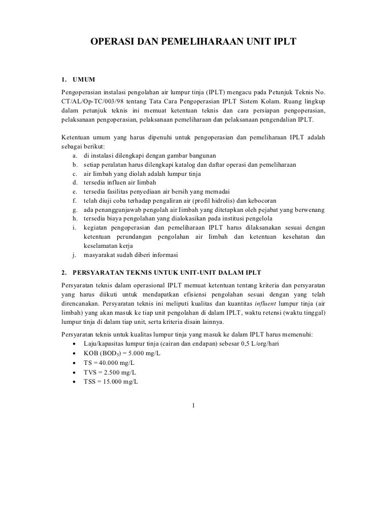 OPERASI DAN PEMELIHARAAN UNIT IPLT1. UMUMPengoperasian instalasi pengolahan air lumpur tinja (IPLT) mengacu pada Petunjuk ...