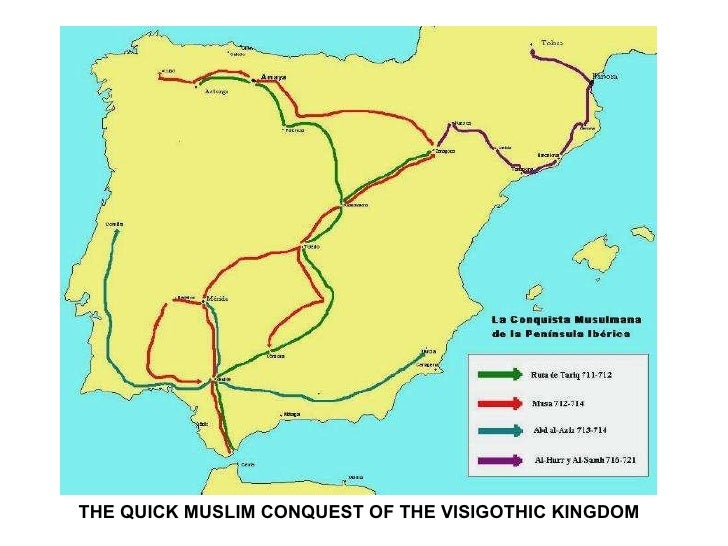 THE QUICK MUSLIM CONQUEST OF THE VISIGOTHIC KINGDOM