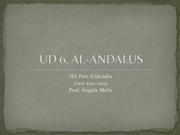 IES Port d'Alcúdia  Curs 2011-2012Prof. Àngela Melis